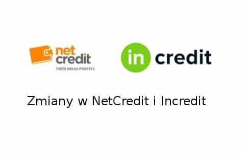 Zmiany w incredit i netcredit