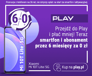 play banner xiaomi mi t 10 - abonament za 0 zl przez 6 miesięcy