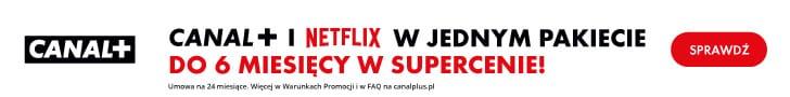 Canal+ z Netflixem w Supercenie - banner 728x90